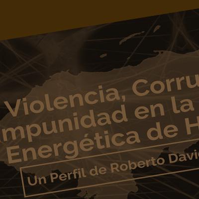 Informe: Violencia y Corrupción en la industria energética